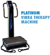 10 minutes a day never looked so beautiful! Vibra Therapy machines are  resistant exercise machines. Find out more...