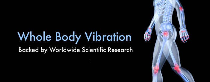 Whole Body Vibration Backed by Worldwide Research